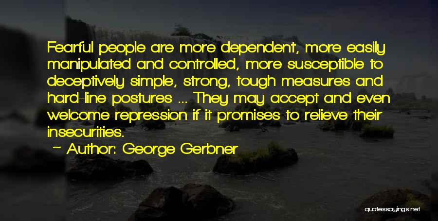 Welcome Quotes By George Gerbner