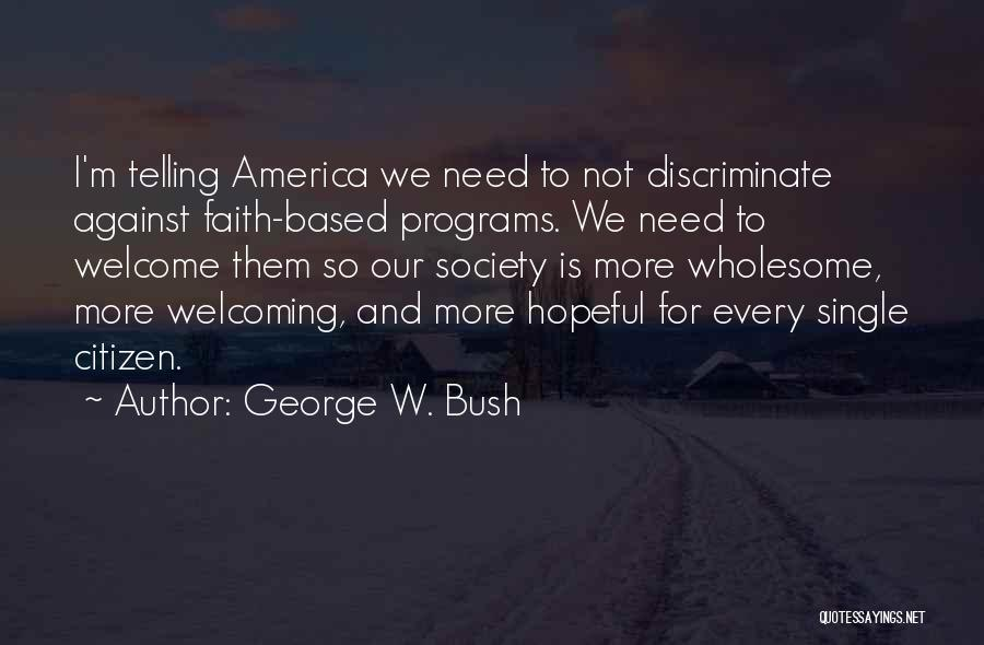 Welcome Quotes By George W. Bush