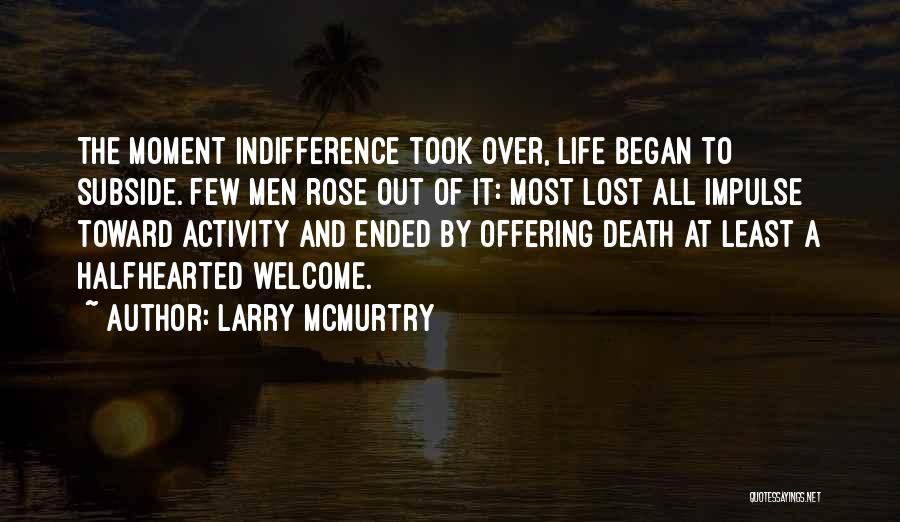 Welcome Quotes By Larry McMurtry