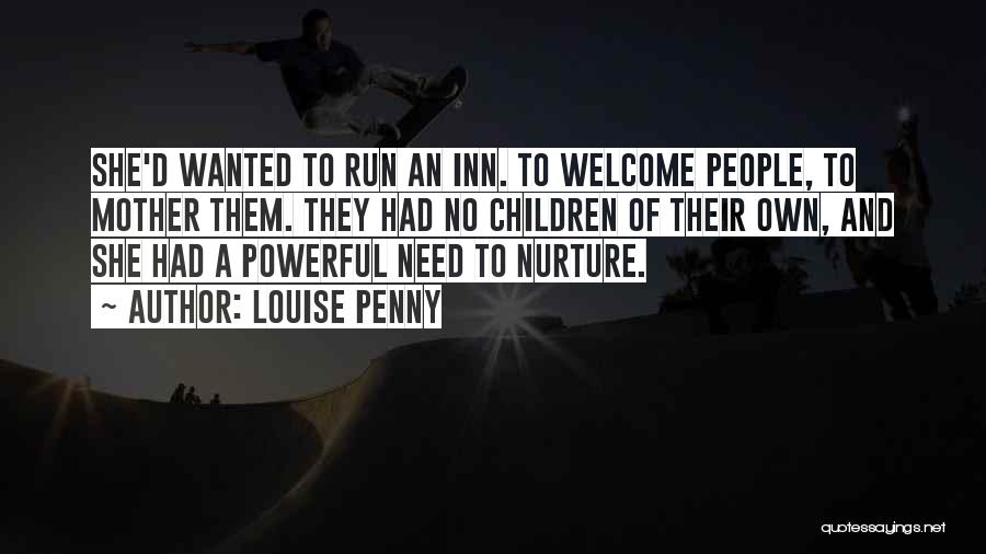 Welcome Quotes By Louise Penny
