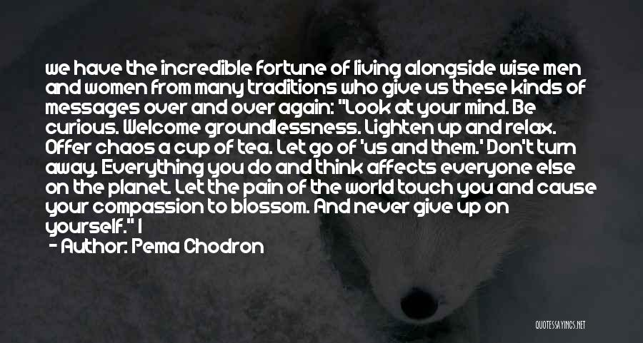 Welcome Quotes By Pema Chodron