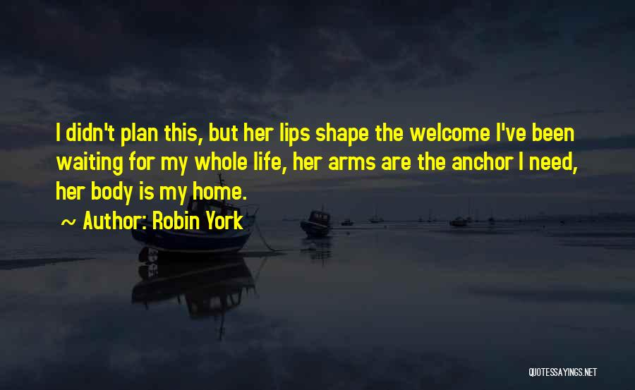 Welcome Quotes By Robin York