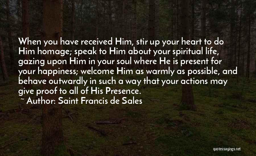 Welcome Quotes By Saint Francis De Sales
