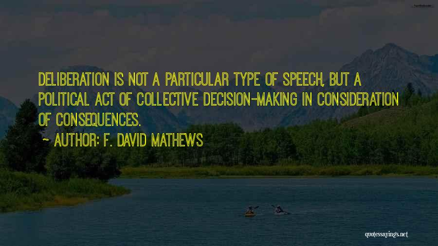 Welcome Speech Quotes By F. David Mathews