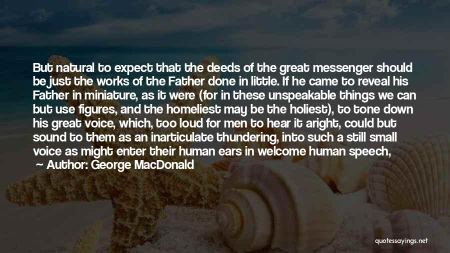 Welcome Speech Quotes By George MacDonald