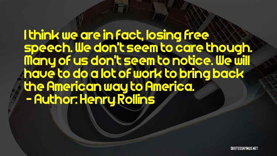 Welcome Speech Quotes By Henry Rollins