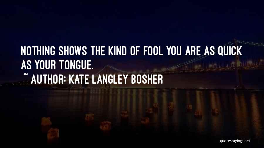 Welcome Speech Quotes By Kate Langley Bosher