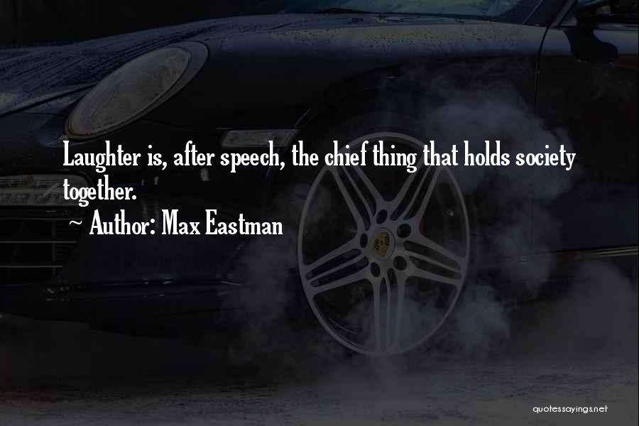 Welcome Speech Quotes By Max Eastman