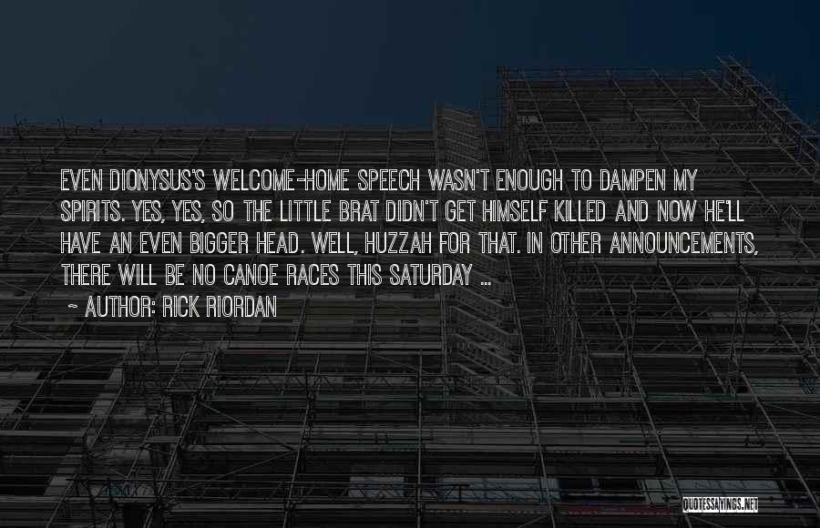 Welcome Speech Quotes By Rick Riordan