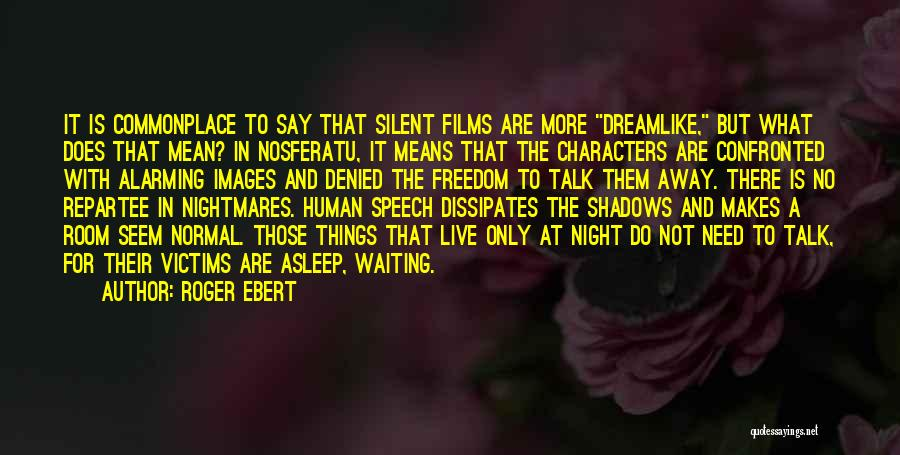Welcome Speech Quotes By Roger Ebert