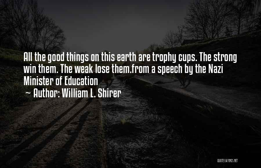 Welcome Speech Quotes By William L. Shirer