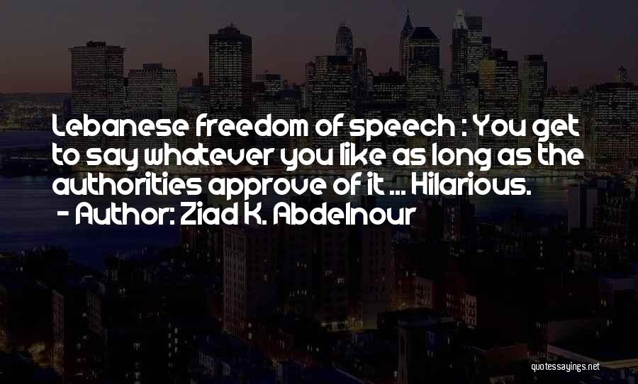 Welcome Speech Quotes By Ziad K. Abdelnour