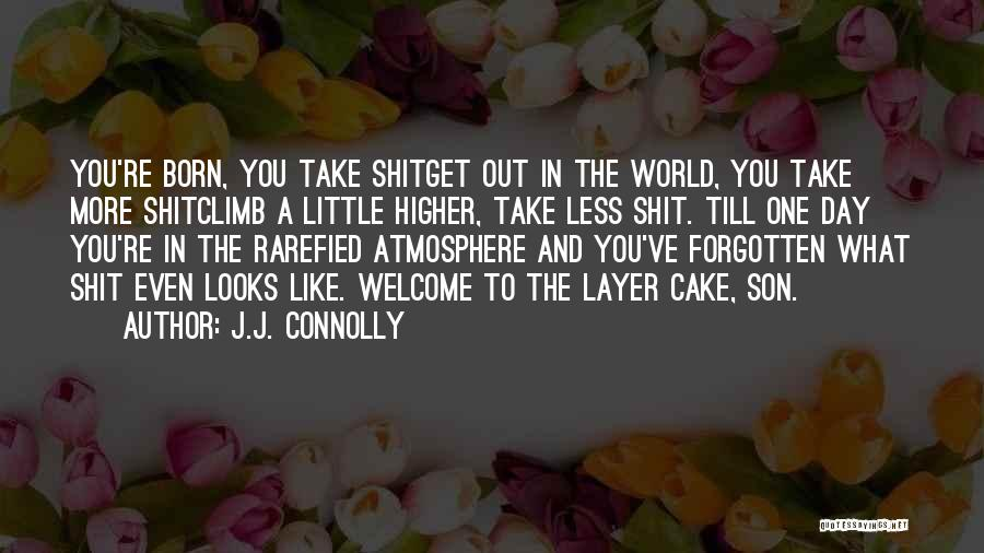 Welcome To The Layer Cake Quotes By J.J. Connolly