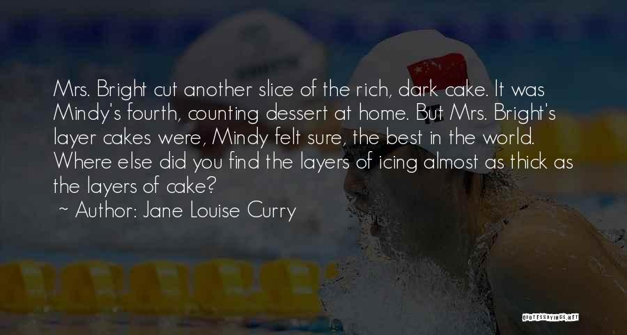 Welcome To The Layer Cake Quotes By Jane Louise Curry