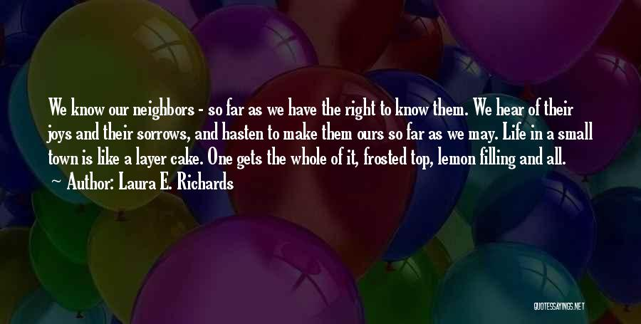 Welcome To The Layer Cake Quotes By Laura E. Richards