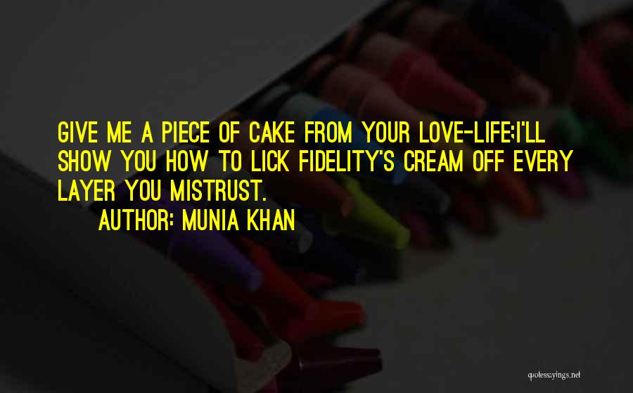 Welcome To The Layer Cake Quotes By Munia Khan