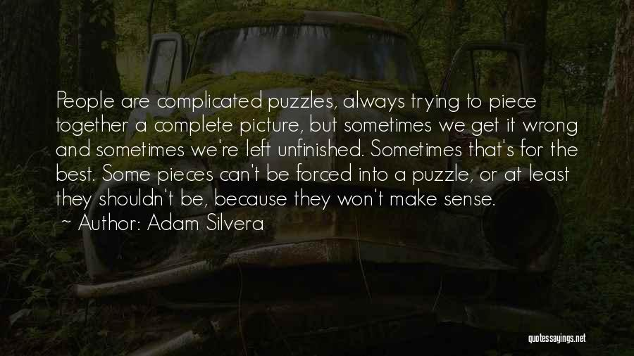We'll Always Be Together Quotes By Adam Silvera