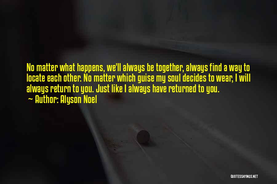 We'll Always Be Together Quotes By Alyson Noel