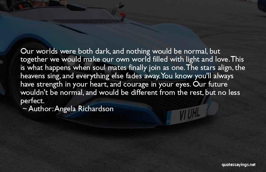 We'll Always Be Together Quotes By Angela Richardson