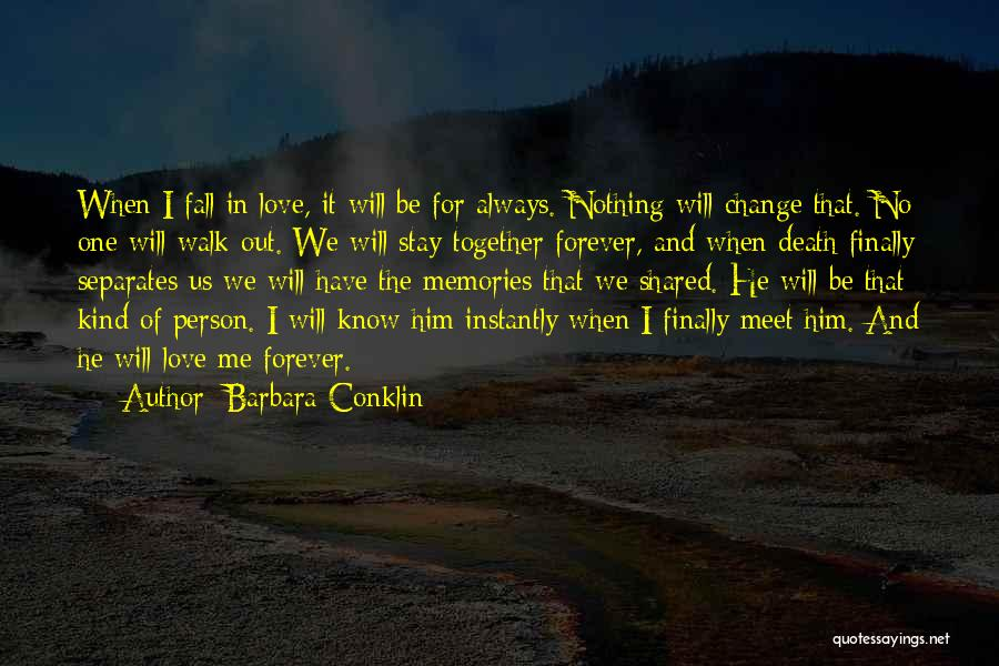 We'll Always Be Together Quotes By Barbara Conklin