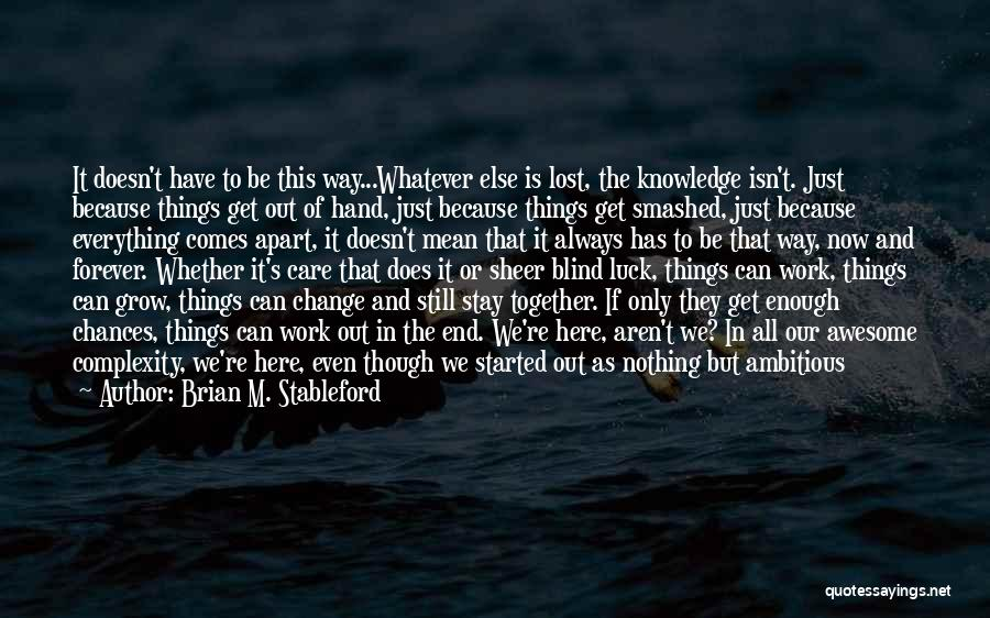 We'll Always Be Together Quotes By Brian M. Stableford