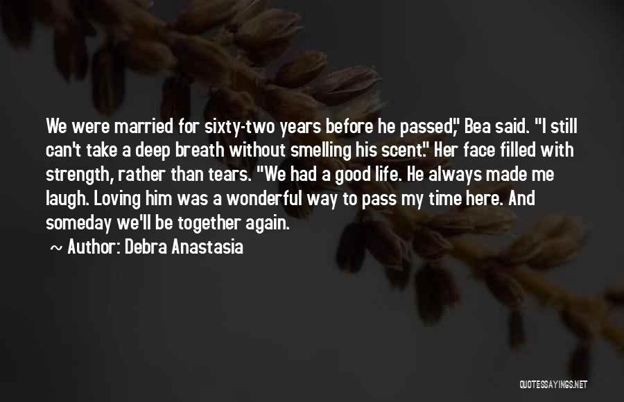 We'll Always Be Together Quotes By Debra Anastasia