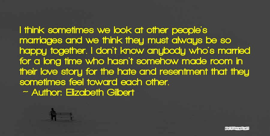 We'll Always Be Together Quotes By Elizabeth Gilbert