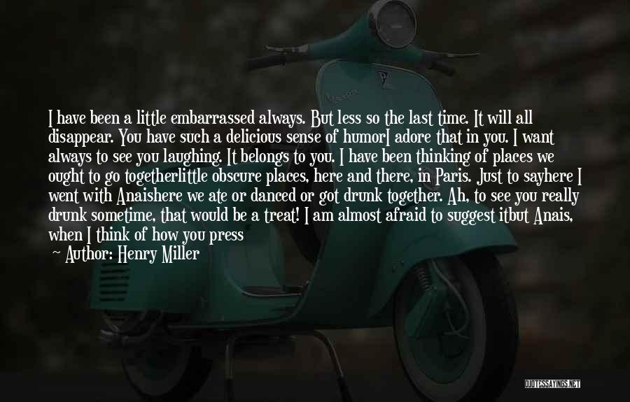 We'll Always Be Together Quotes By Henry Miller