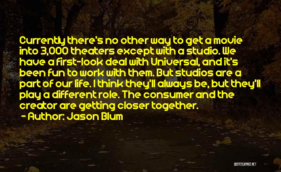 We'll Always Be Together Quotes By Jason Blum