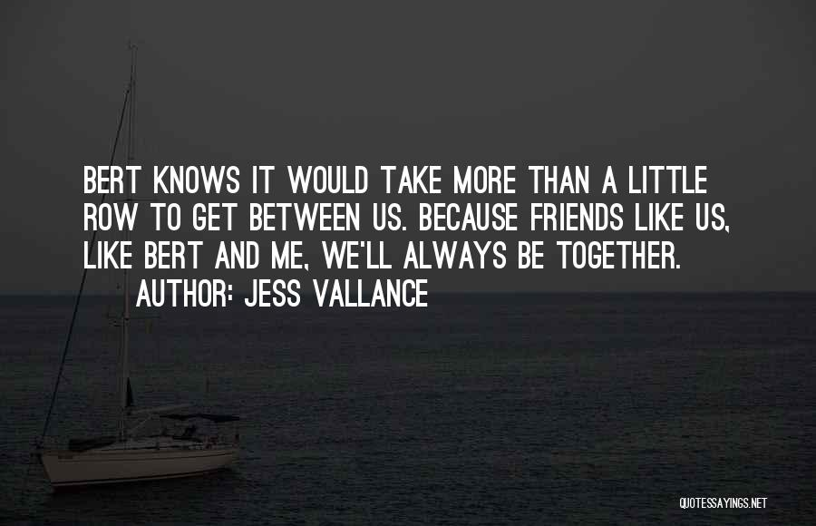 We'll Always Be Together Quotes By Jess Vallance