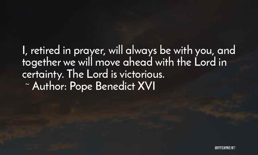 We'll Always Be Together Quotes By Pope Benedict XVI