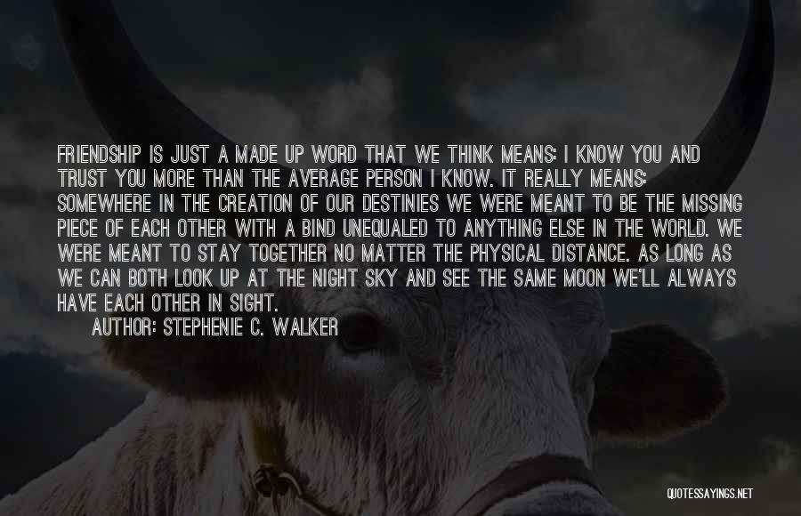 We'll Always Be Together Quotes By Stephenie C. Walker