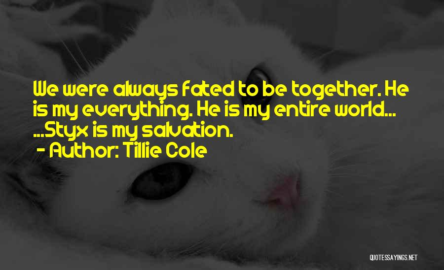 We'll Always Be Together Quotes By Tillie Cole
