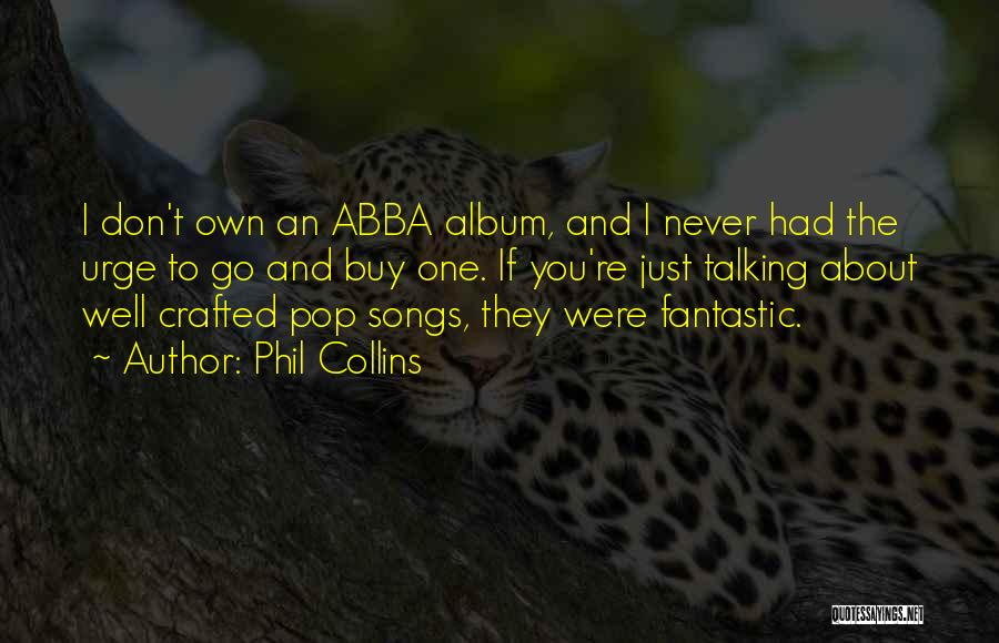 Well Done Abba Quotes By Phil Collins