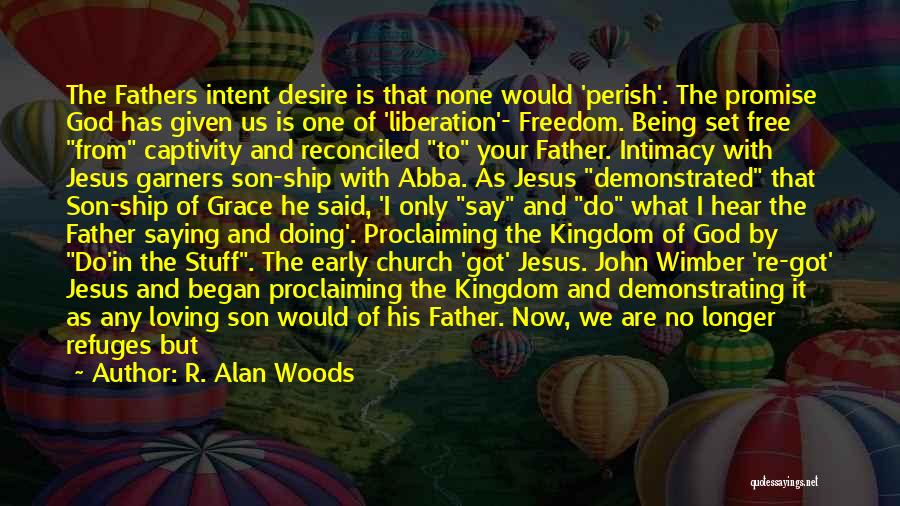 Well Done Abba Quotes By R. Alan Woods
