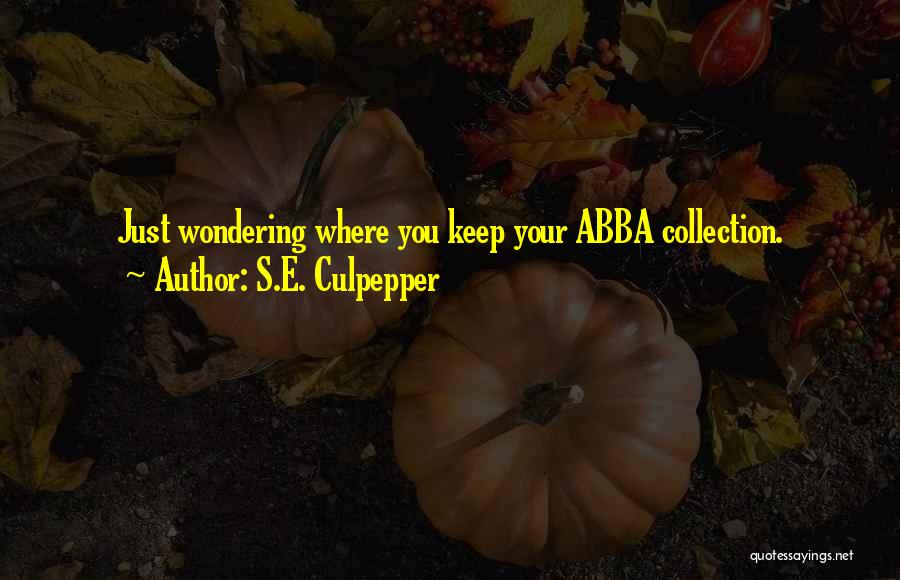 Well Done Abba Quotes By S.E. Culpepper