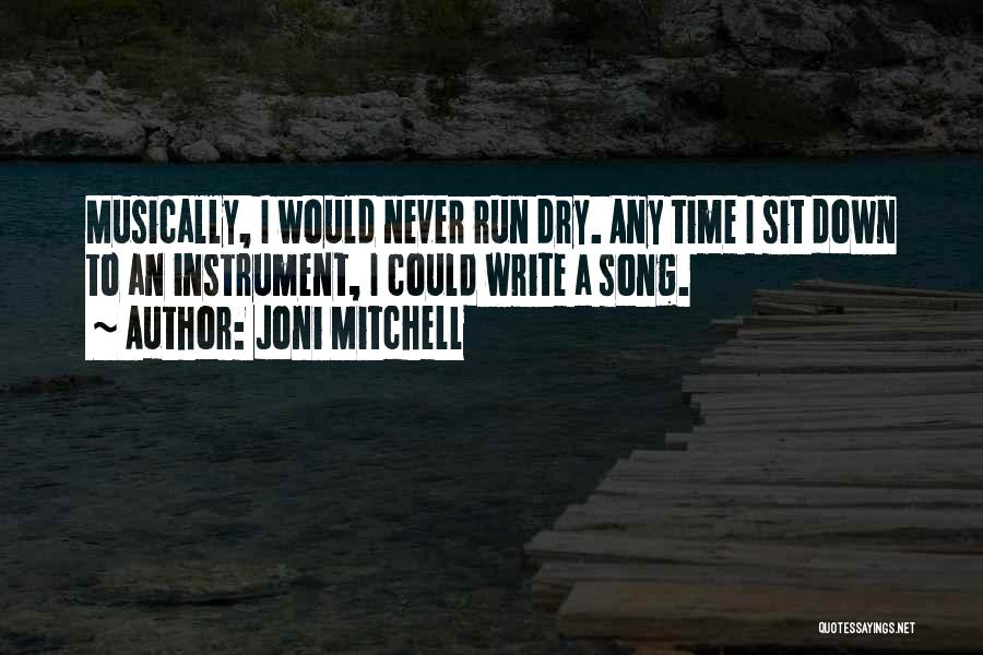Well Has Run Dry Quotes By Joni Mitchell