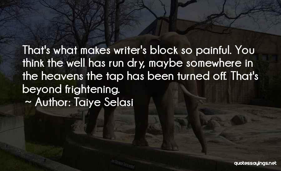 Well Has Run Dry Quotes By Taiye Selasi