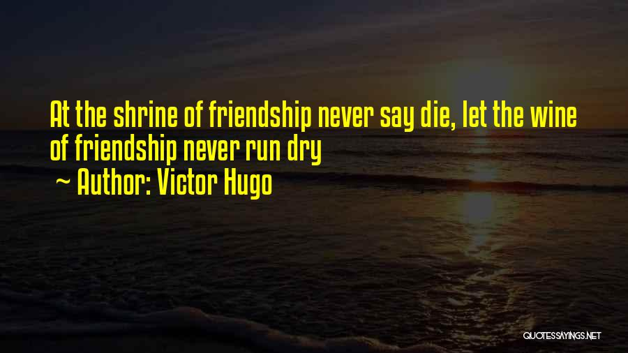 Well Has Run Dry Quotes By Victor Hugo