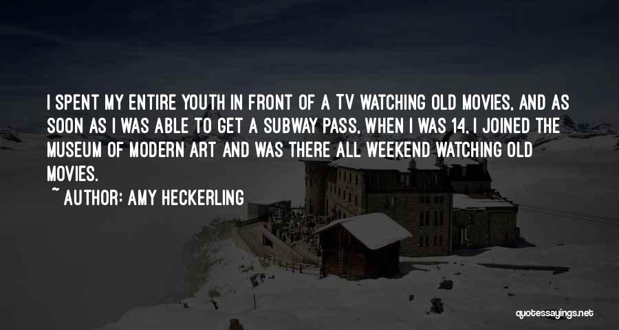 Well Spent Weekend Quotes By Amy Heckerling