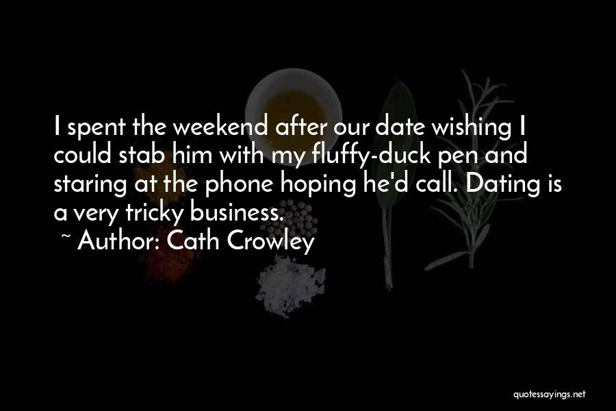 Well Spent Weekend Quotes By Cath Crowley