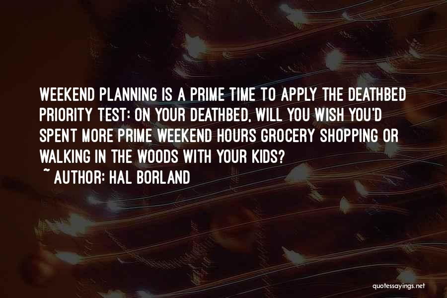 Well Spent Weekend Quotes By Hal Borland