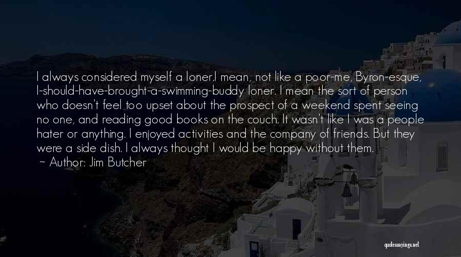 Well Spent Weekend Quotes By Jim Butcher