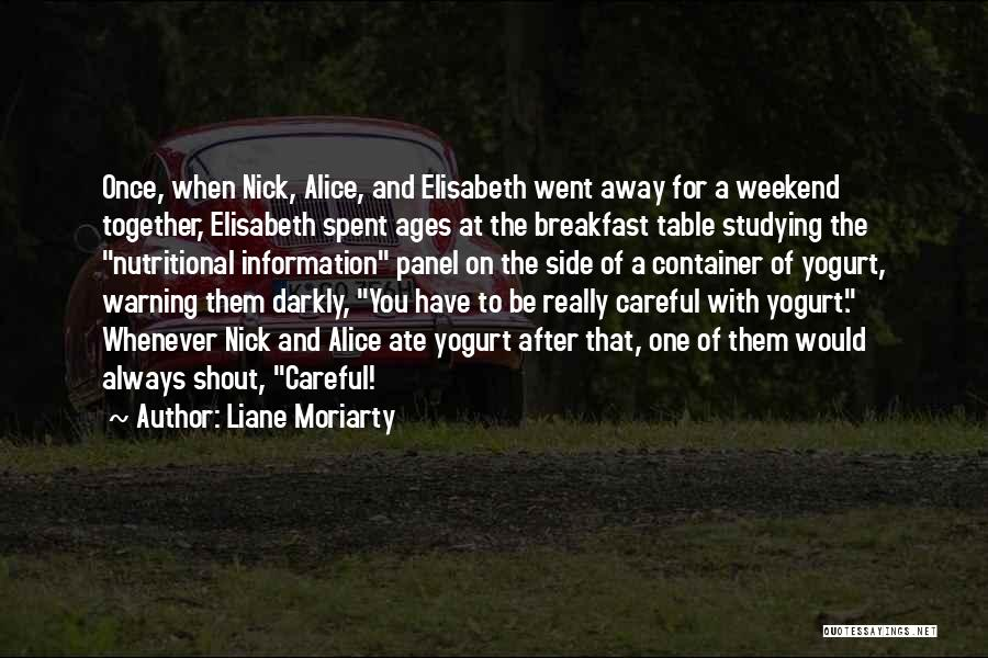 Well Spent Weekend Quotes By Liane Moriarty