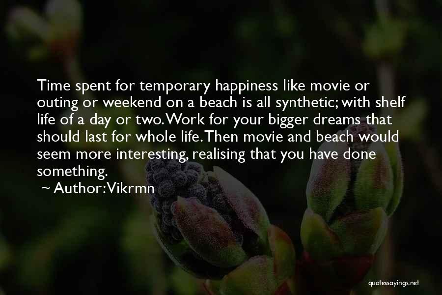 Well Spent Weekend Quotes By Vikrmn