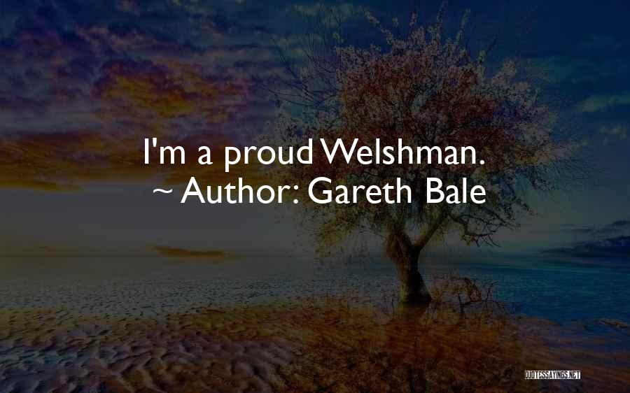 Welshman Quotes By Gareth Bale