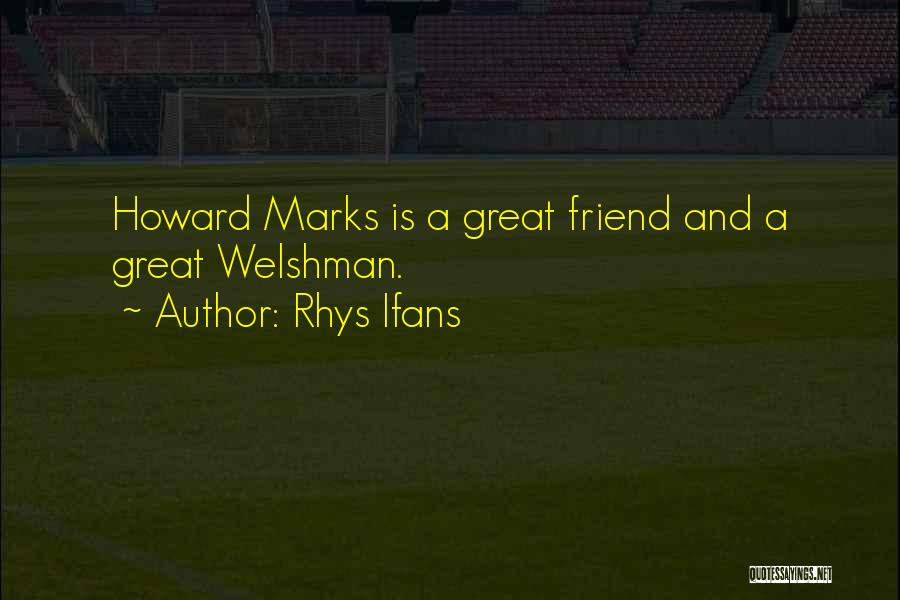 Welshman Quotes By Rhys Ifans