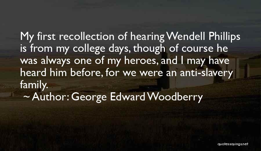 Wendell Quotes By George Edward Woodberry