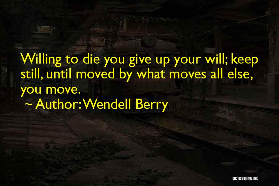 Wendell Quotes By Wendell Berry