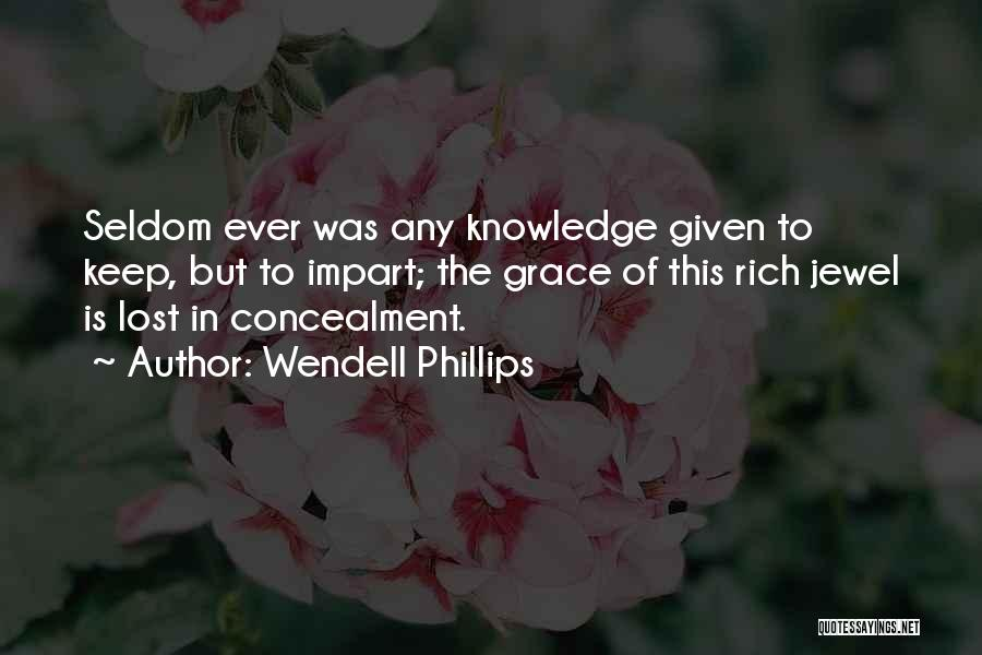 Wendell Quotes By Wendell Phillips